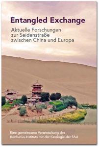 """Flyer zur Vortragsreihe """"Entangled Exchange: Aktuelle Forschungen zur Seidenstraße zwischen China und Europa""""."""